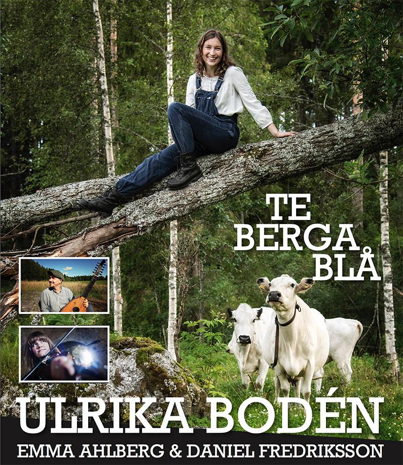 Te Berga Blå - Ulrika Bodén
